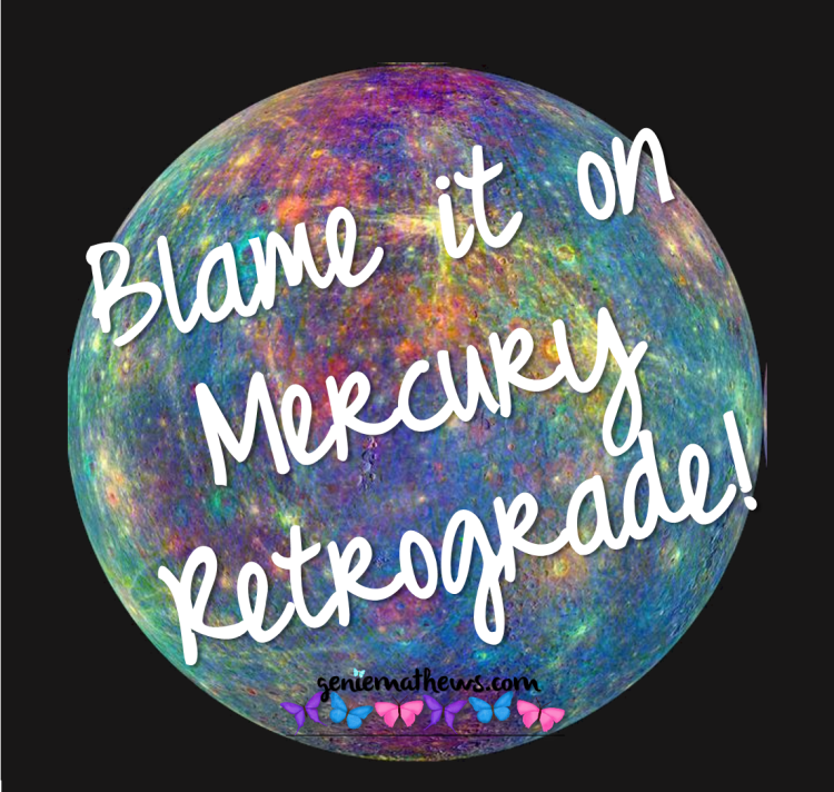 Blame it on Mercury Retrograde.png