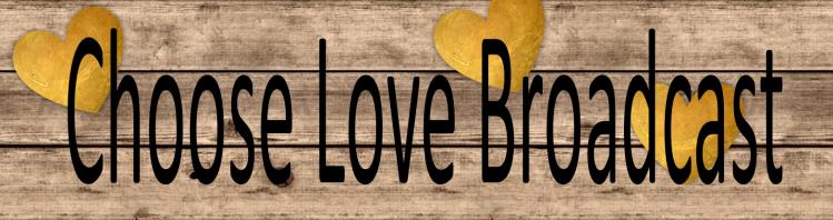 Choose love broadcast header.png